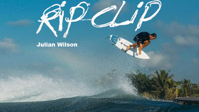 Rip Clip Julian Wilson Surf Videos